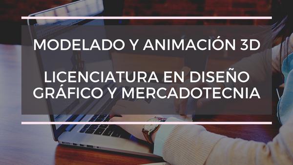 Trabajos realizados en clase de Modelado y Animación 3D por alumnos de Diseño Gráfico y Mercadotecnia